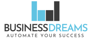 Business Dreams - Automate Your Success